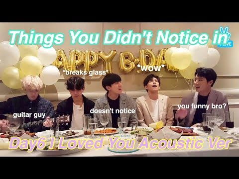 Things You Didn't Notice in DAY6 I Loved You Acoustic Ver
