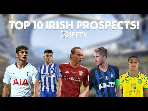 Top 10 | Young Prospects For Republic of Ireland National Team | 2019
