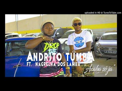 Andrito Tumba Feat. Nagrelha Dos Lambas - Acaba So Ja (2K19)