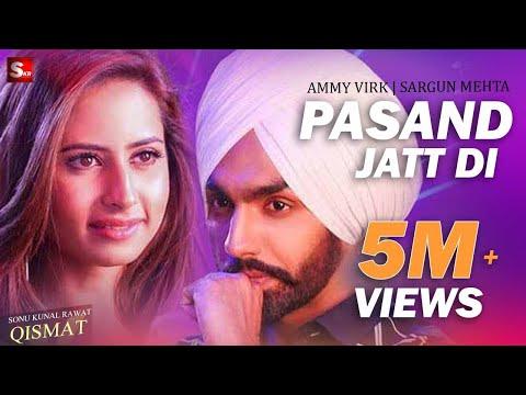 Pasand Jatt Di    Qismat    Ammy Virk   Sargun Mehta   Jaani & Sukh E Muzical Doctorz New Song 2018