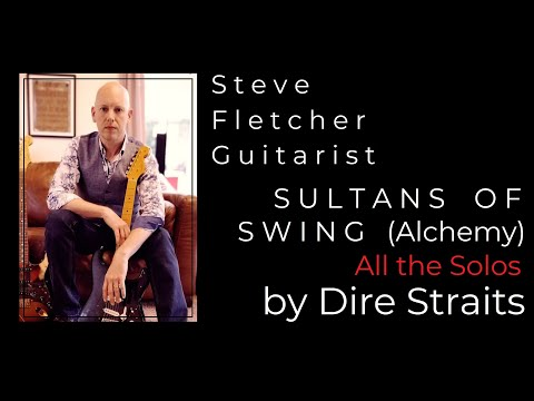 SULTANS OF SWING - Alchemy Version. Tuition Video. Full HD & HQ Audio by Steve Fletcher Guitar World