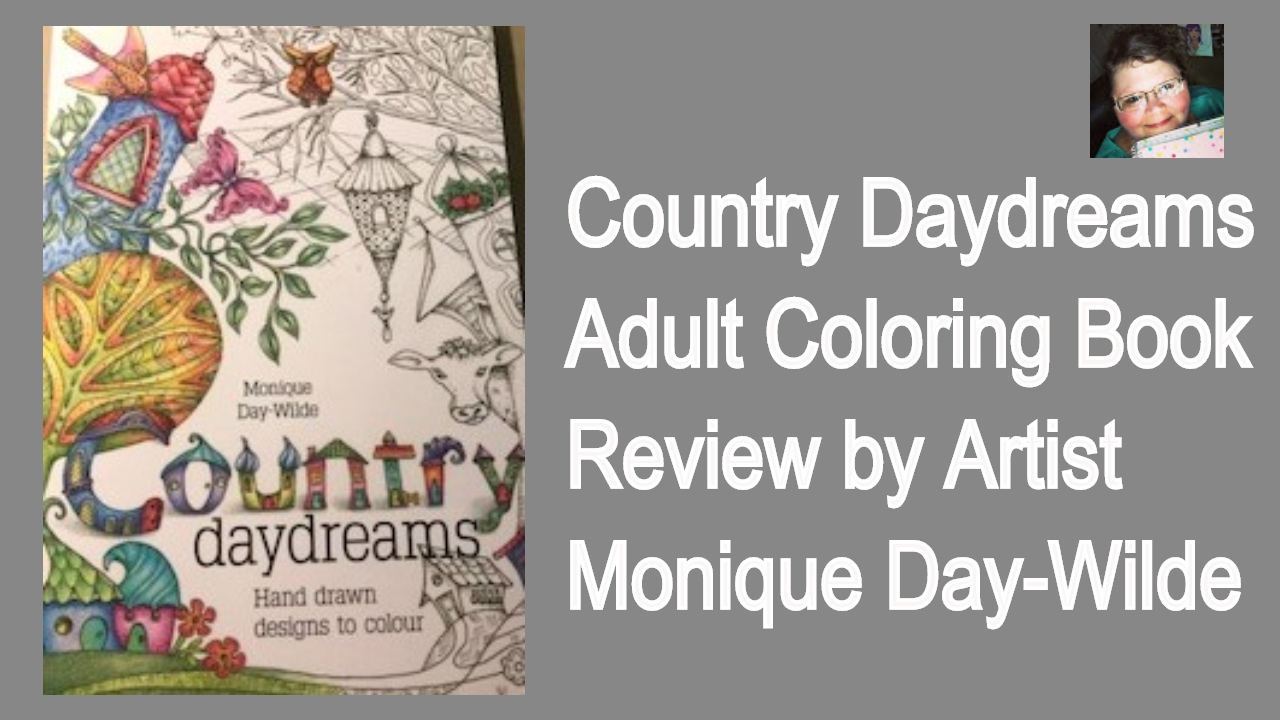 country daydreams adult coloring book review by artist monique day wilde