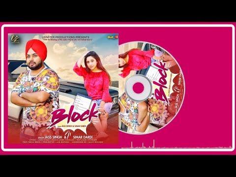 Block - Full Song 2018 | Jass Singh & Simar Dardi | New Punjabi Song | Leinster Productions
