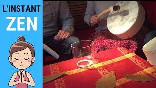 L'INSTANT ZEN #020 - Deux tambours chamaniques et un bol chantant en cristal