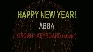 HAPPY NEW YEAR - ABBA - ORGAN - KEYBOARD - ( cover )