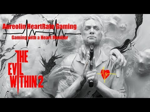The Evil Within 2 - Episode 32 - Aureolin Heartrate Gaming - Gaming with a Heart Monitor