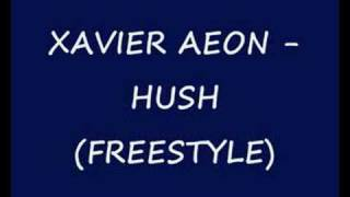 Xavier Aeon - Hush (Freestyle)