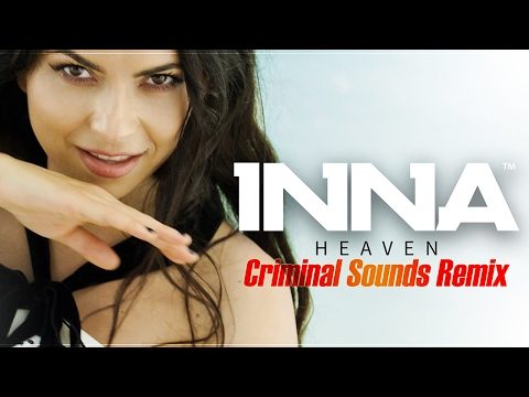INNA - Heaven | Criminal Sounds Remix