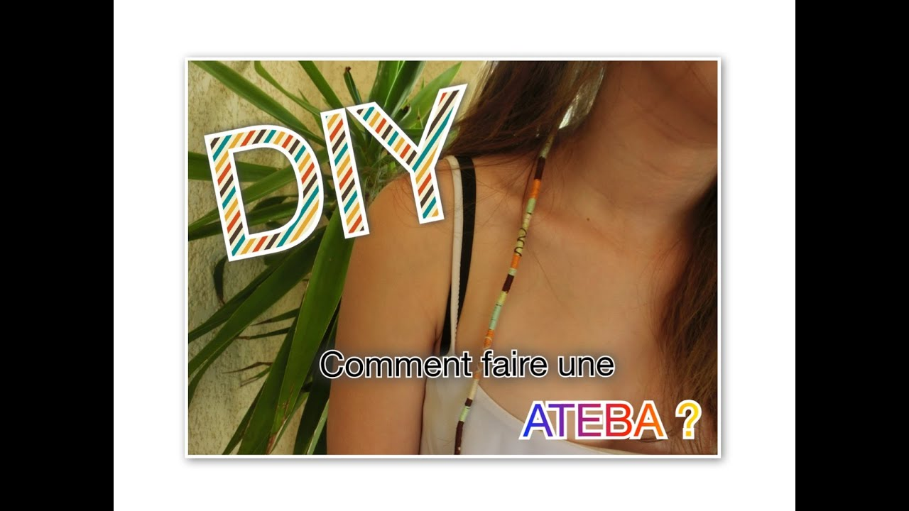 Diy comment faire une ateba tuto n 1 youtube - Comment faire une tresse indienne ...