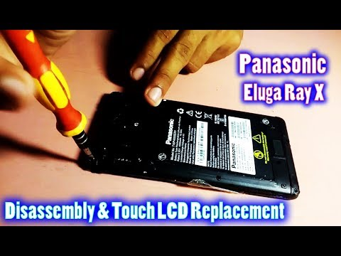 Panasonic Eluga Ray X Disassembly - Touch Lcd Changing