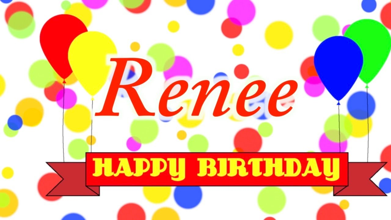 Präferenz Happy Birthday Renee Song - YouTube QN04