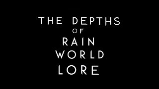 The Depths of Rain World Lore