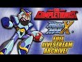 The Completionist COMPLETES Mega Man X LIVE! Livestream VOD