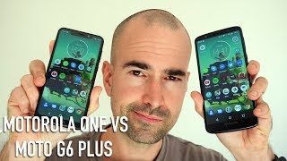 Motorola One vs Moto G6 Plus | What's different?