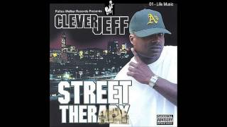 """Life Music"" - Clever Jeff, Street Therapy Album"