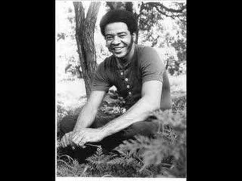 Bill Withers - I Don't Know