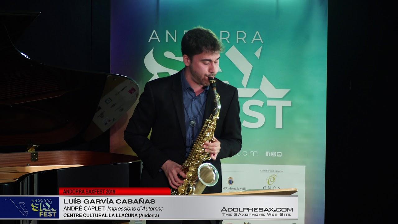 Andorra SaxFest 2019 1st Round   Luis Garvía Cabañas   Impressions d´Automne by Andre Caplet