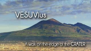 VESUVius - A walk on the edge of the CRATER