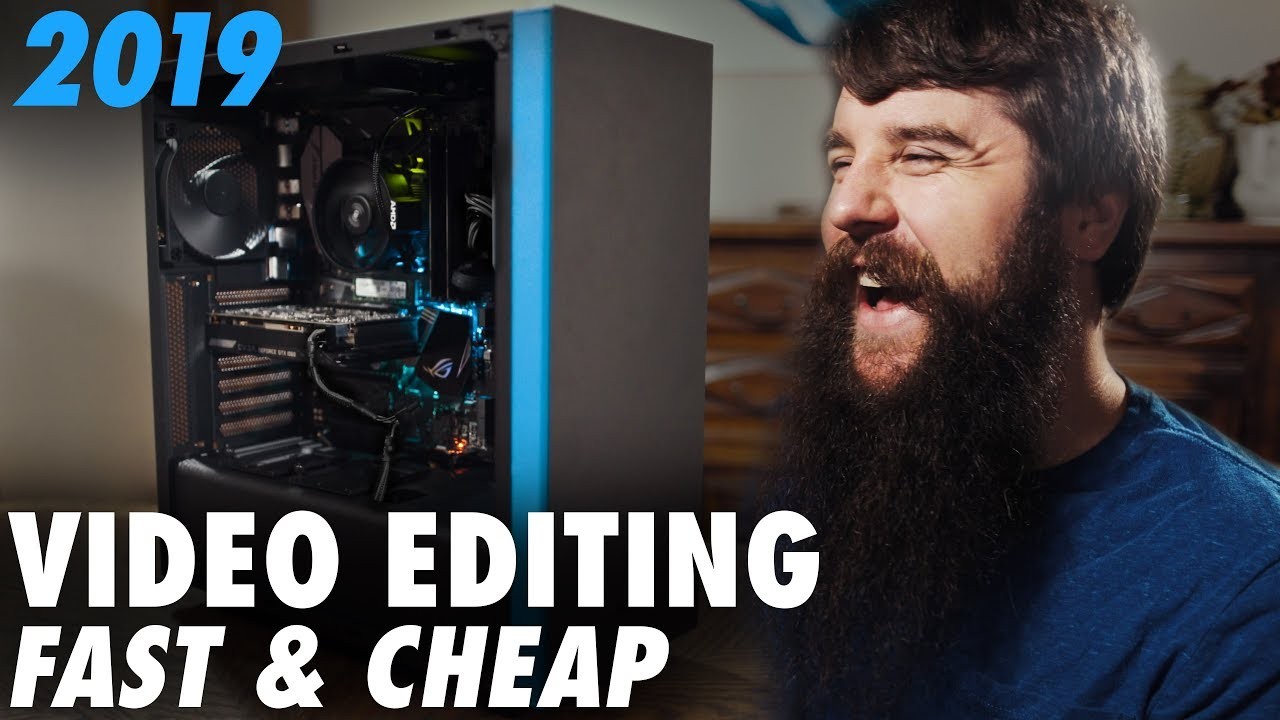 Building a Budget 4K Video Editing PC for $700 in 2019 | 4K Shooters