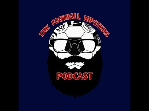 The Football Hipsters Podcast : 002 : The Satchel