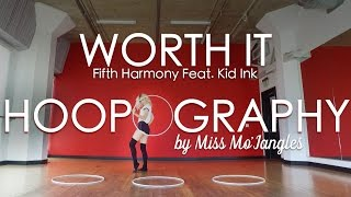 hula hoop worth it fifth harmony ft kid ink choreography
