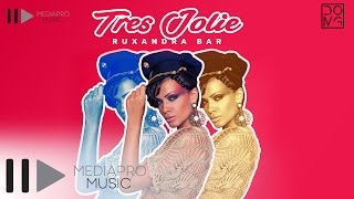 Ruxandra Bar - Tres Jolie (Official Audio)