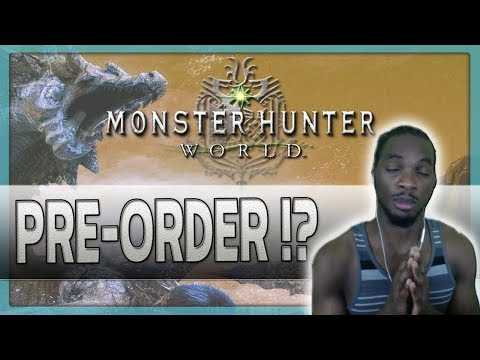 Before You Pre-Order MONSTER HUNTER WORLD!!! - Everything You Need to Know! - Packs & Facts