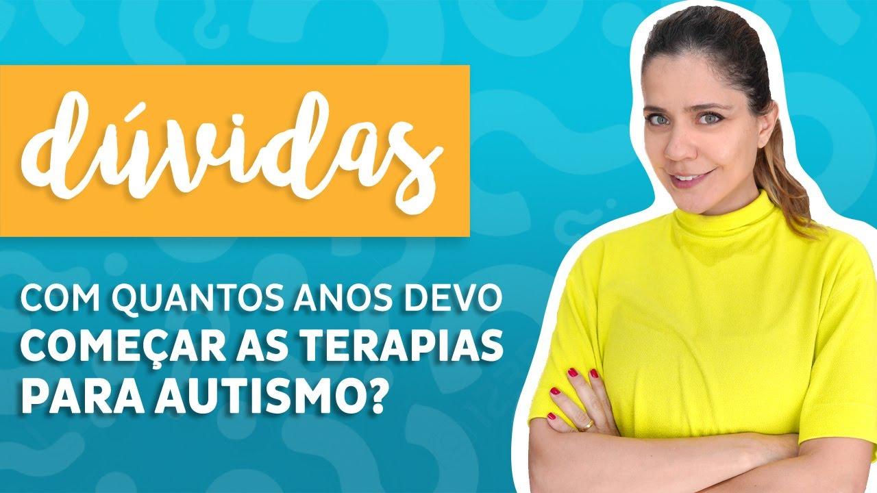 Com quantos anos devo começar as terapias para autismo?