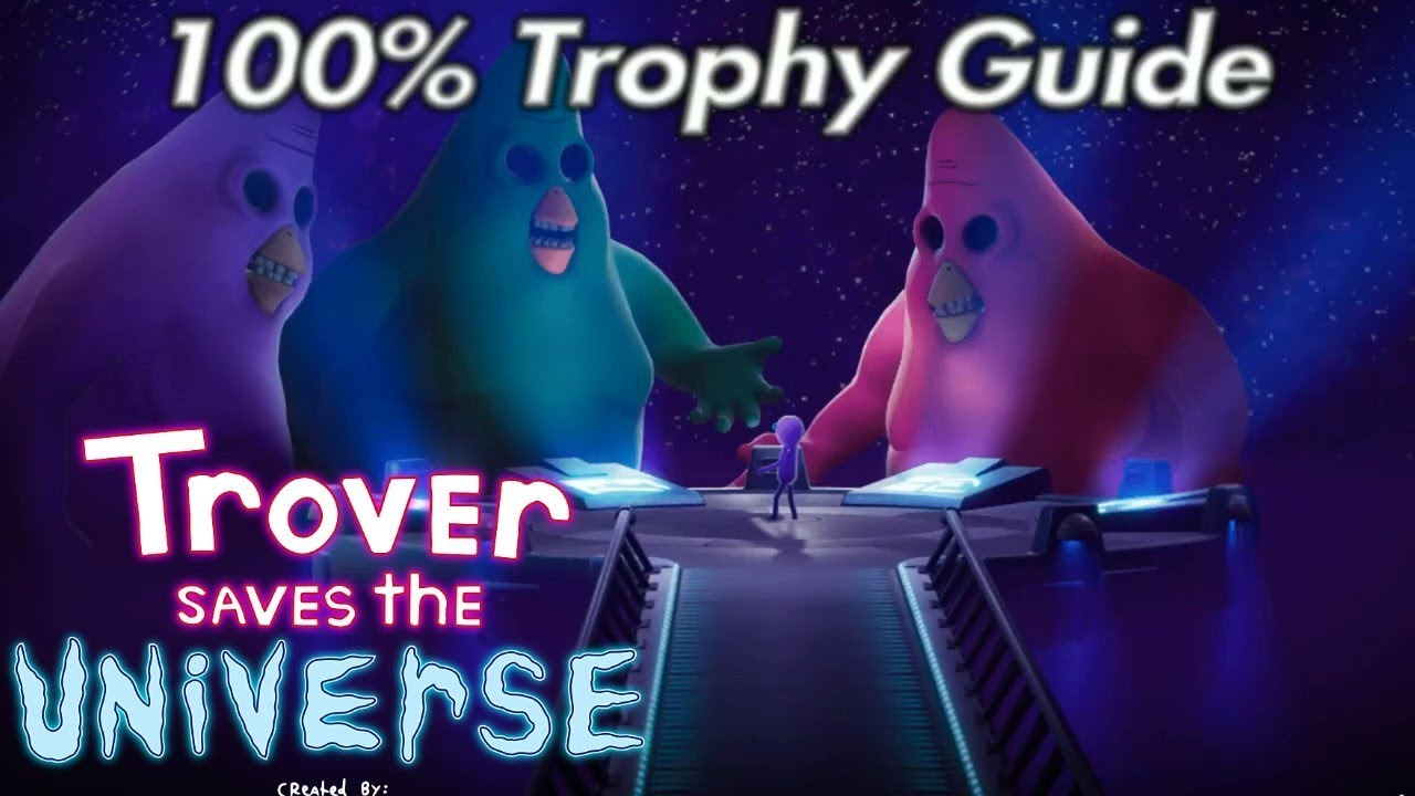 Trover Saves The Universe: Full Trophy Guide PSVR/PS4