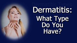 Dermatitis: What Type Do You Have?