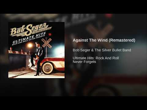 Against The Wind (Remastered)