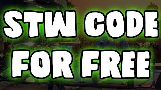 Fortnite SAVE THE WORLD Code - How to get Save the World for FREE [PS4, XBOX, PC] - STW