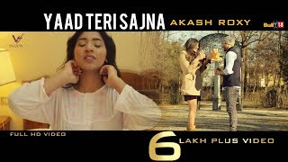 Yaad Teri Sajna - Akash Roxy | VS Records | Latest Punjabi Songs 2017