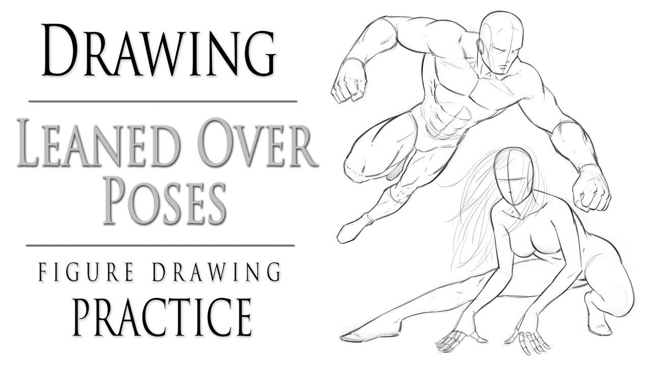Drawing Leaned Over Poses - Figure Drawing Practice