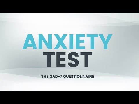 Anxiety Test - Do You Suffer With Anxiety? - GAD-7 Questionnaire