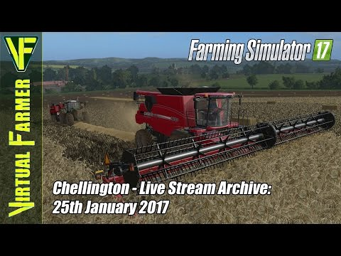 Farming Simulator 17 - Chellington - Live Stream Archive: 25th January 2017