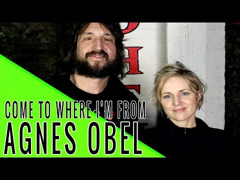 AGNES OBEL: Come To Where I'm From Podcast Episode #67