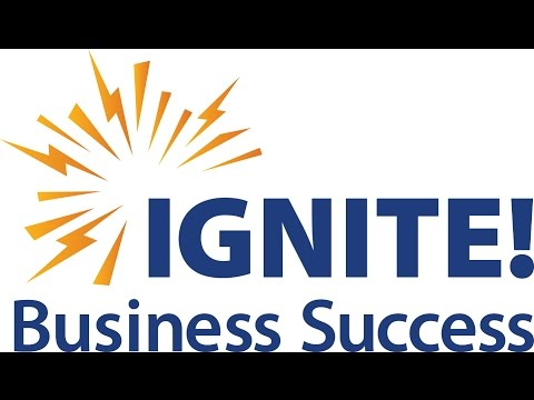 IGNITE! Business Success: A Resource Network for Innovators & Entrepreneurs