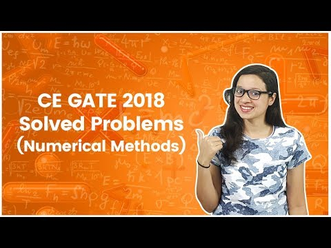 CE 2018 GATE Solved Problems - Numerical Methods - Engineering Mathematics