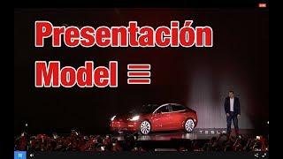 Presentacion Tesla Model 3 en español 29/07/17