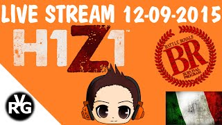 Fantastica Live Stream H1Z1 - ITALIANO ITA - By VRG