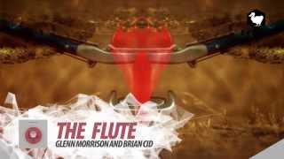 Glenn Morrison & Brian Cid - The Flute