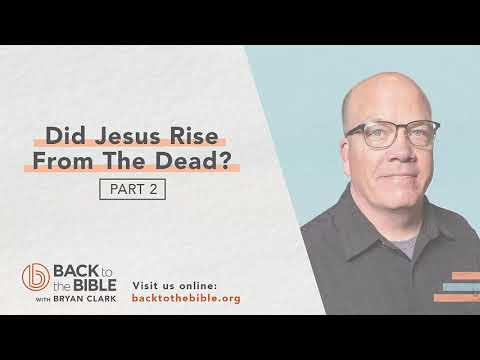 Life After Death - Did Jesus Rise From the Dead? pt. 2 - 2 of 12