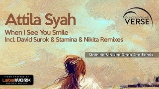 Attila Syah - When I See You Smile (Stamina & Nikita Deep Sea Mix)