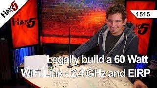 Juridisch bouwen van een 60 Watt WiFi Link - 2.4 GHz en EIRP, Hak5 1515