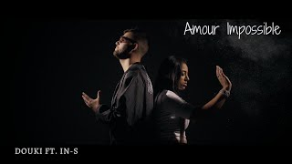 Douki Ft. IN-S - Amour Impossible (CLIP OFFICIEL)
