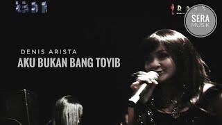 Gambar cover DENIS ARISTA - AKU BUKAN BANG TOYIB | SERA