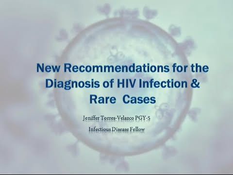 New Recommendations for the Diagnosis of HIV Infection - Jennifer Torres, MD