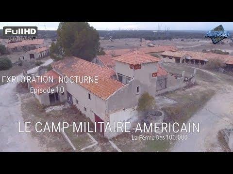 Exploration Nocturne - Episode 10 # Le Camp Militaire Américain