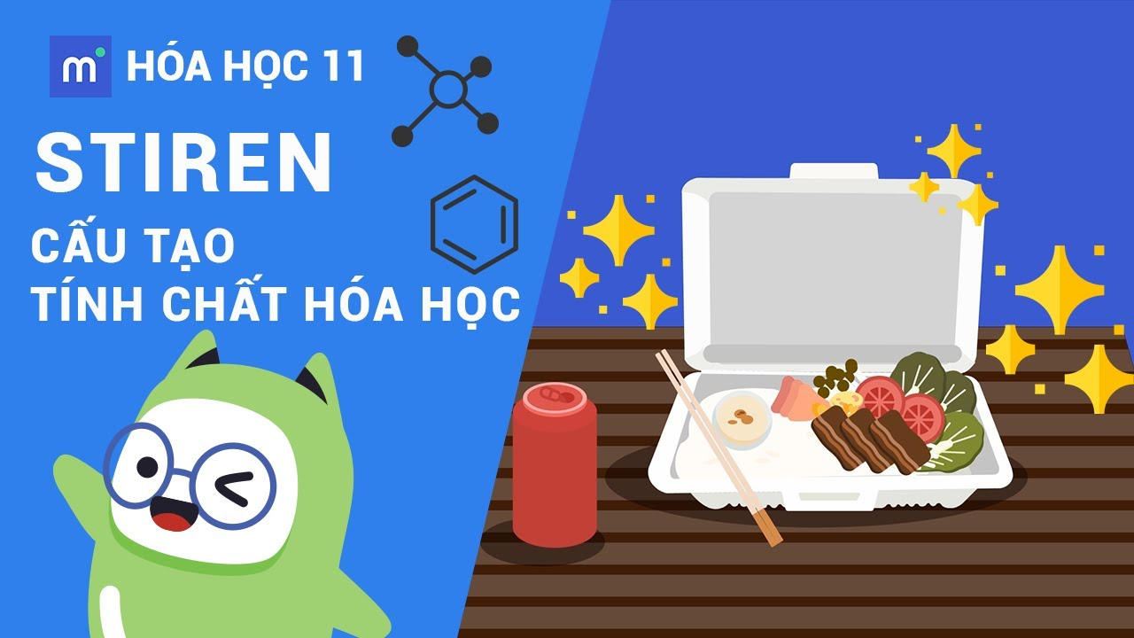 Cấu tạo và tính chất hóa học của Stiren | Hóa học 11 – Bài 13